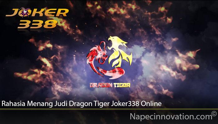 Rahasia Menang Judi Dragon Tiger Joker338 Online