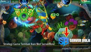 Strategi Game Tembak Ikan Slot ServerBola