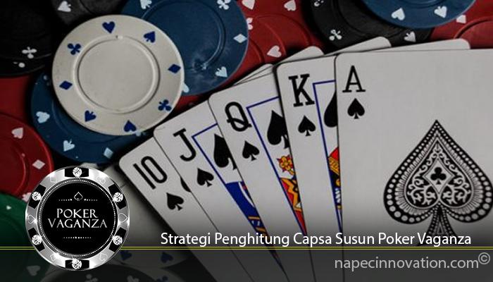 Strategi Penghitung Capsa Susun Poker Vaganza