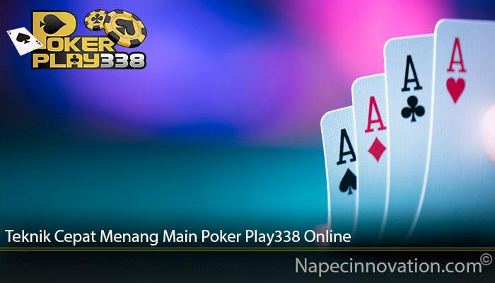 Teknik Cepat Menang Main Poker Play338 Online