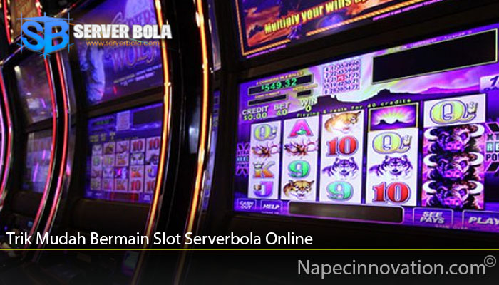 Trik Mudah Bermain Slot Serverbola Online