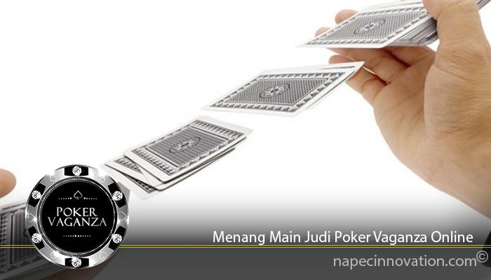 Menang Main Judi Poker Vaganza Online