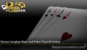 Rumus Lengkap Main Judi Poker Play338 Online