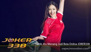 Taktik Jitu Menang Judi Bola Online JOKER338