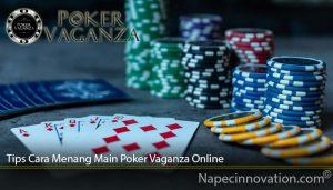 Tips Cara Menang Main Poker Vaganza Online