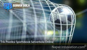 Trik Prediksi Sportsbook Serverbola Online