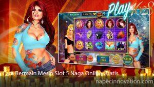 Cara Bermain Mesin Slot 5 Naga Online Gratis